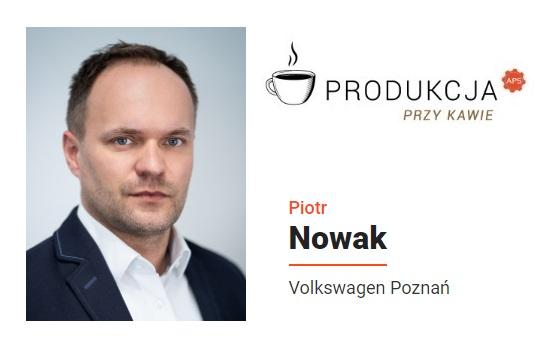 Piotr Nowak Volkswagen Poznań Produkcja_przy_kawie_automotive_Production_Support